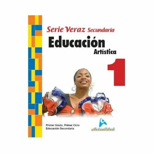 Educacion Artistica 1. Serie Veraz. Secundaria. Actualidad