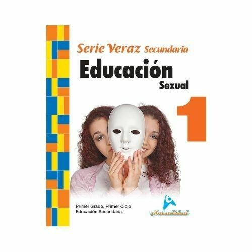 Educacion Sexual 1. Serie Veraz. Secundaria. Actualidad