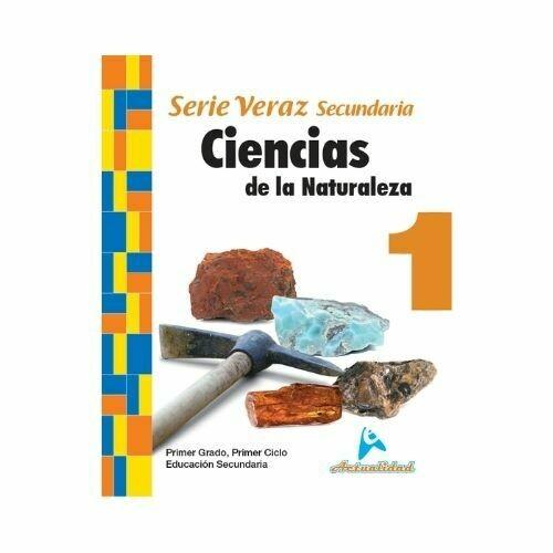 Ciencias de la Naturaleza 1. Serie Veraz. Secundaria. Actualidad