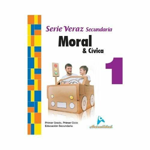 Moral y Civica 1. Serie Veraz. Secundaria. Actualidad