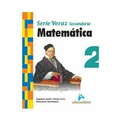 Matematica 2. Serie Veraz. Secundaria. Actualidad