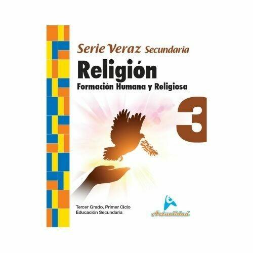 Formacion Humana y Religiosa 3. Serie Veraz. Secundaria. Actualidad