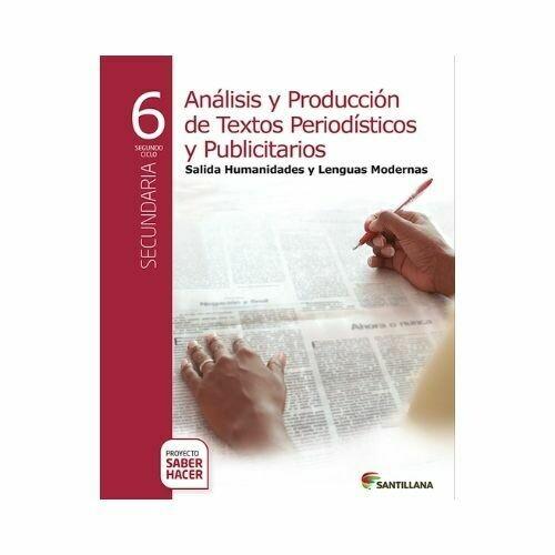 Analisis y Produccion de Textos Literatura Moderna 6. Secundaria. Serie Saber Hacer. Santillana
