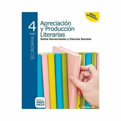 Apreciacion y Produccion Literatura Ciencias Sociales 4. Secundaria. Serie Saber Hacer. Santillana