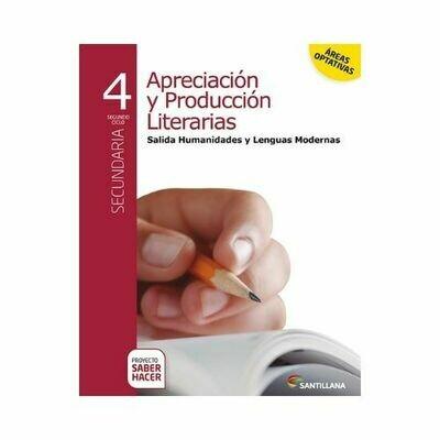 Apreciacion y Produccion Literaturas Modernas 4. Secundaria. Serie Saber Hacer. Santillana