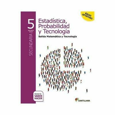 Estadistica, Probabilidad, Tecnologia 5. Secundaria. Serie Saber Hacer. Santillana