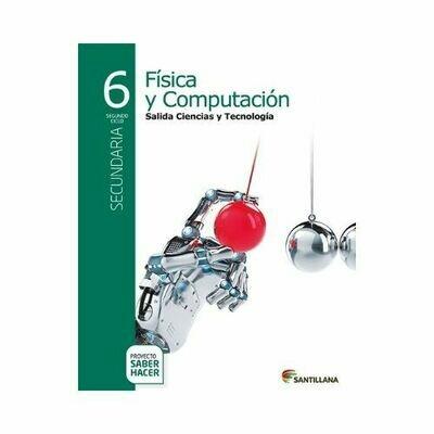 Fisica y Computacion 6. Serie Saber Hacer. Santillana