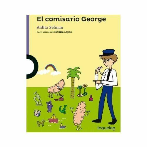 El Comisario George. Aidita Selman. Loqueleo - Santillana