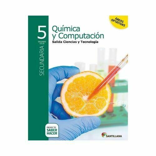 Quimica y Computacion 5. Secundaria. Serie Saber Hacer. Santillana
