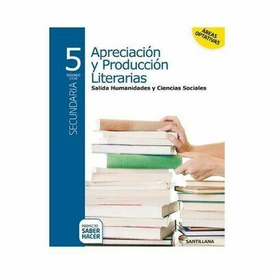 Apreciacion y Produccion Literatura Ciencias Sociales 5. Secundaria. Serie Saber Hacer. Santillana