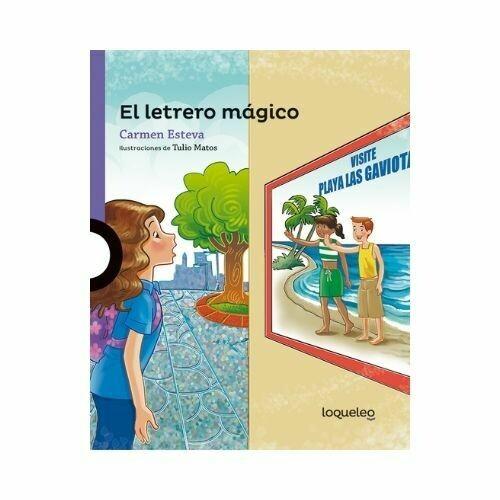 El Letrero Magico. Carmen Esteva. Loqueleo - Santillana