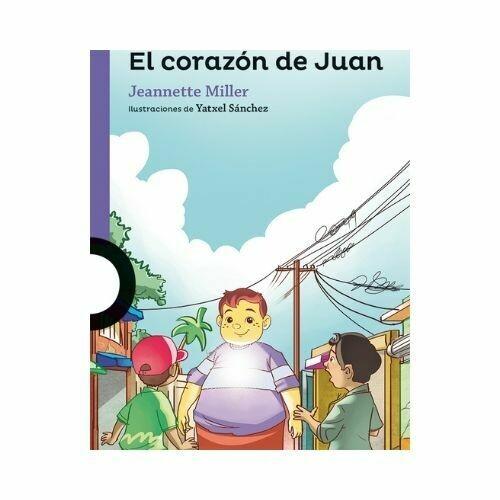 El Corazon de Juan. Jeannette Miller. Loqueleo - Santillana