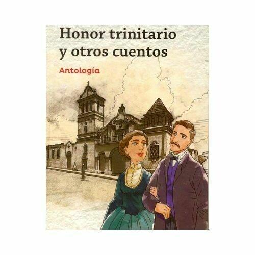 Honor Trinitario y Otros Cuentos. Andres Blanco Diaz. Loqueleo - Santillana