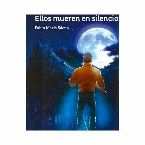 Ellos Mueren en Silencio. Pablo Maria Saenz. Loqueleo - Santillana