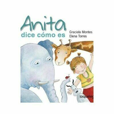 Anita dice como es. Graciela Silvia Montes. Loqueleo - Santillana
