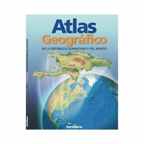 Atlas Geografico de la Rep. Dom. y del Mundo NE 2016. Santillana