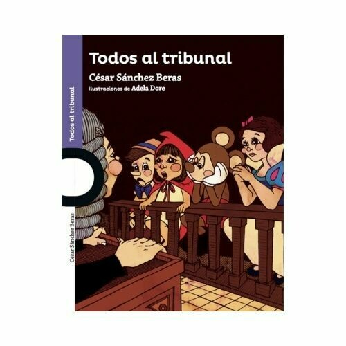 Todos al Tribunal. Cesar Sanchez Beras. Loqueleo - Santillana