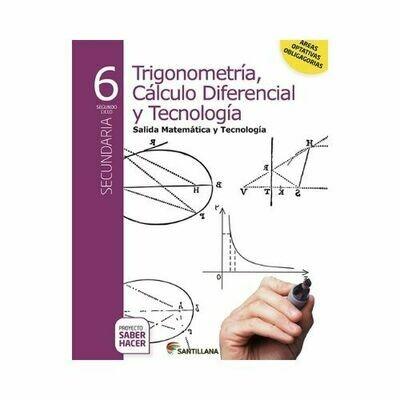Trigonometria, Calculo Diferencial y Tecnologia 6. Serie Saber Hacer. Santillana