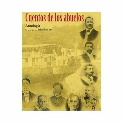 Cuentos de los Abuelos (Antologia). Andres Blanco Diaz. Loqueleo - Santillana