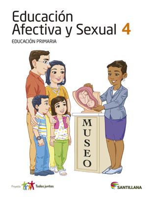 Educacion Afectiva y Sexual 4. Primaria. Serie Todos Juntos. Santillana