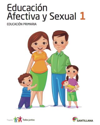Educacion Afectiva y Sexual 1. Primaria. Serie Todos Juntos. Santillana