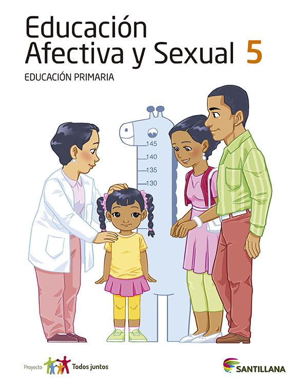 Educacion Afectiva y Sexual 5. Primaria. Serie Todos Juntos. Santillana