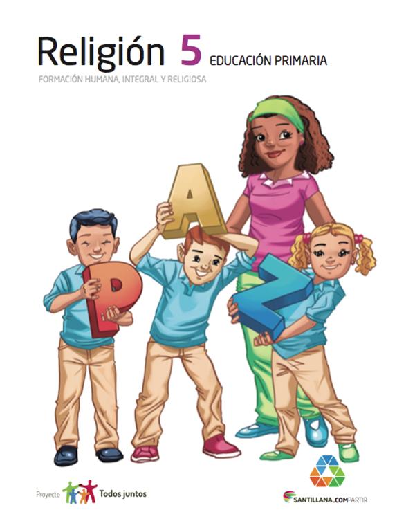 Religion 5. Primaria. Serie Todos Juntos. Santillana