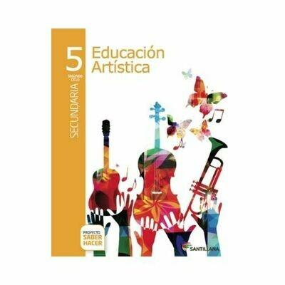 Educacion Artistica 5. Secundaria. Serie Saber Hacer. Santillana