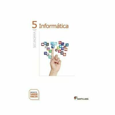 Kit Informatica 5. Secundaria. Serie Saber Hacer. Santillana