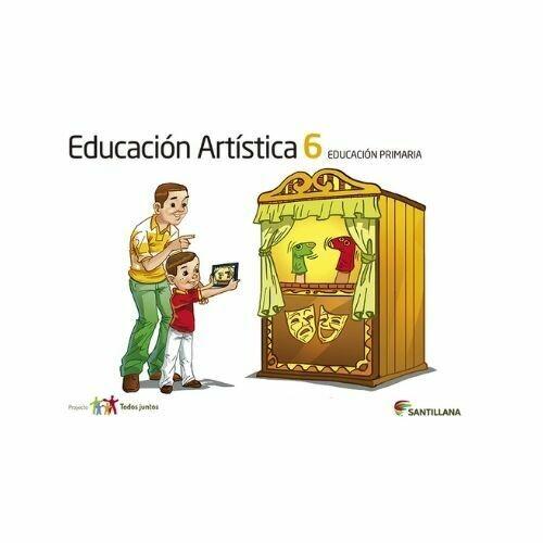 Educacion Artistica 6. Primaria. Serie Todos Juntos. Santillana