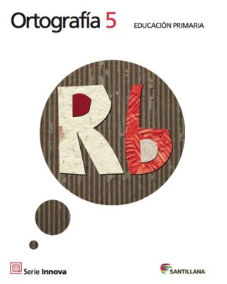 Ortografia 5. Primaria. Serie Innova. Santillana