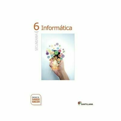 Kit Informatica 6. Secundaria. Serie Saber Hacer. Santillana