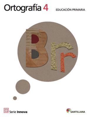 Ortografia 4. Primaria. Serie Innova. Santillana