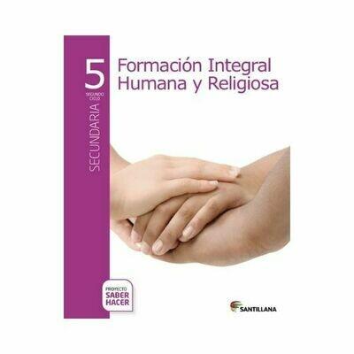 Formacion Humana y Religiosa 5. Secundaria. Serie Saber Hacer. Santillana