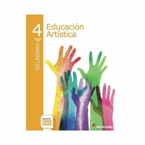 Educacion Artistica 4. Secundaria. Serie Saber Hacer. Santillana