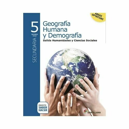 Geografia Humana y Demografia 5. Secundaria. Serie Saber Hacer. Santillana