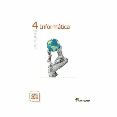 Kit Informatica 4. Secundaria. Serie Saber Hacer. Santillana
