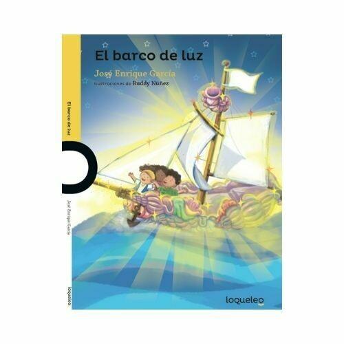 El Barco de Luz. Jose Enrique Garcia. Loqueleo - Santillana