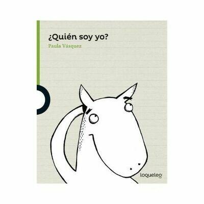 ¿Quien Soy Yo?. Paula Vasquez Lezama. Loqueleo - Santillana