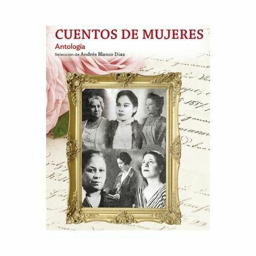 Cuentos de Mujeres. Andres Blanco Diaz. Loqueleo - Santillana
