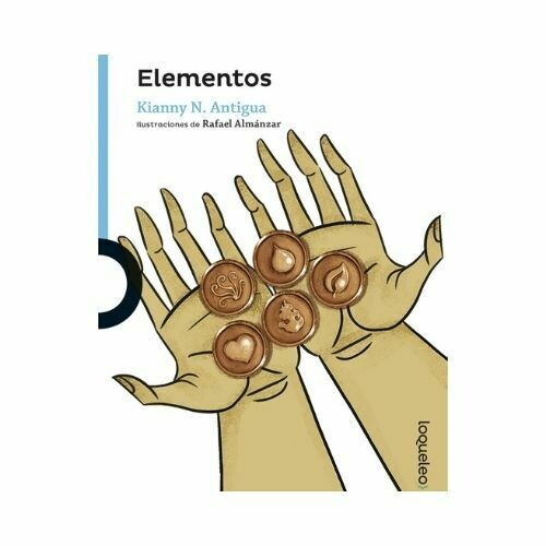 Elementos. Kianny N. Antigua. Loqueleo - Santillana