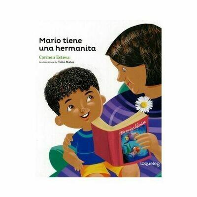 Mario tiene una Hermanita. Carmen Esteva. Loqueleo. Santillana