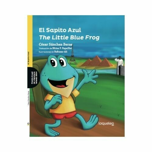 El Sapito Azul. Cesar Sanchez Beras. Loqueleo - Santillana