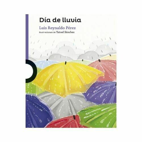 Dia de Lluvia. Luis Reynaldo Perez. Loqueleo - Santillana