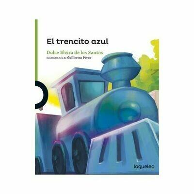 El Trencito Azul. Dulce Elvira De Los Santos. Loqueleo - Santillana