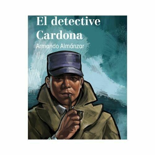 El Detective Cardona. Armando Almanzar. Loqueleo - Santillana