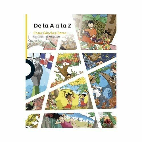 De la A a la Z. Cesar Sanchez Beras. Loqueleo - Santillana
