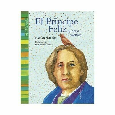 El Principe Feliz y Otros Cuentos. Oscar Wilde. Loqueleo - Santillana