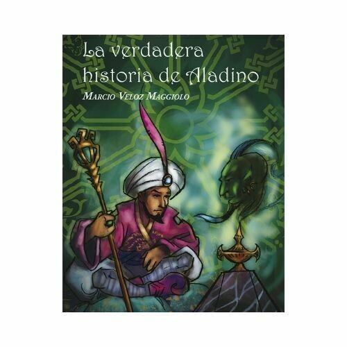 La Verdadera Historia de Aladino. Marcio Veloz Maggiolo. Loqueleo - Santillana