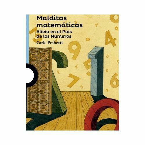 Malditas Matematicas. Alicia en el Pais de los Numeros. Carlo Frabetti. Loqueleo - Santillana